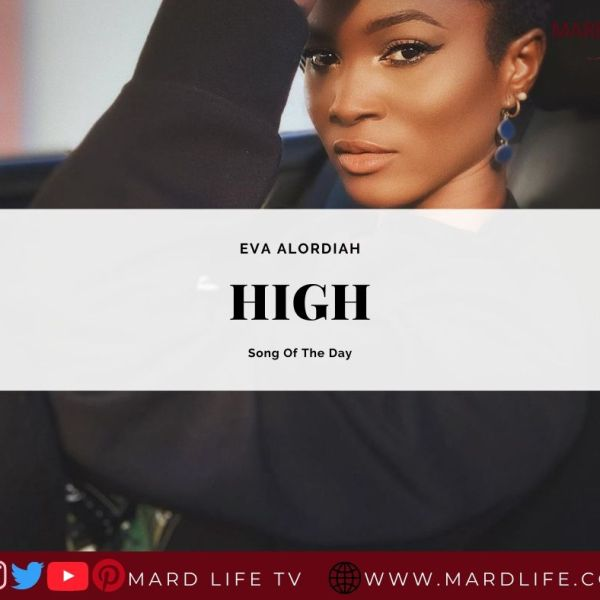 High - Eva Alordiah (Song Of The Day)