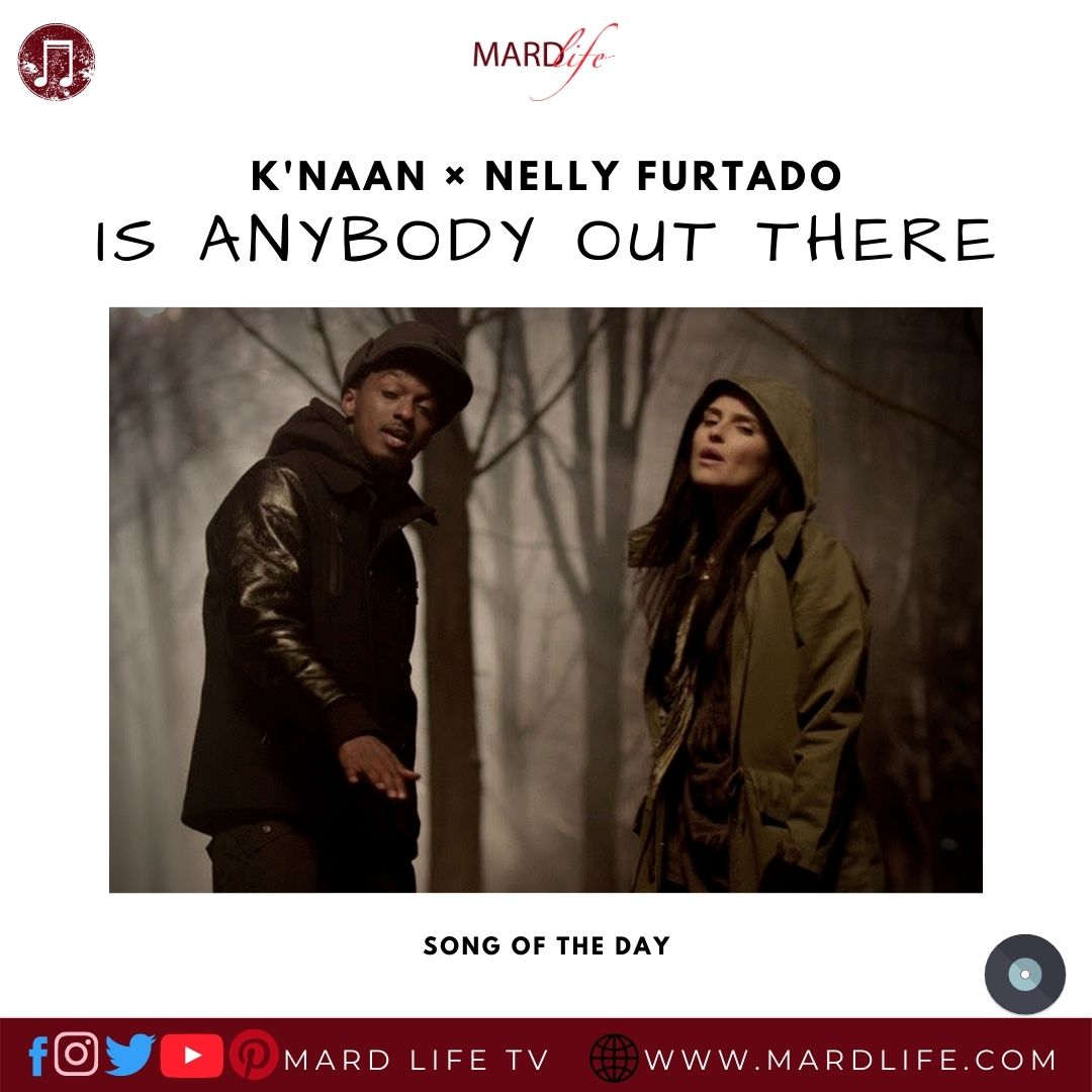 Is anybody out there, K'Naan, Nelly Furtado, Inspiration, Depression, Motivation, Music Video, Lyrics,