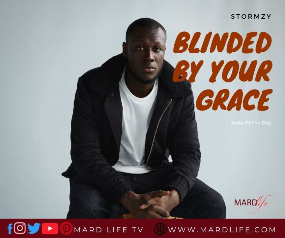 Blinded By Your Grace – Stormzy (Song Of The Day)