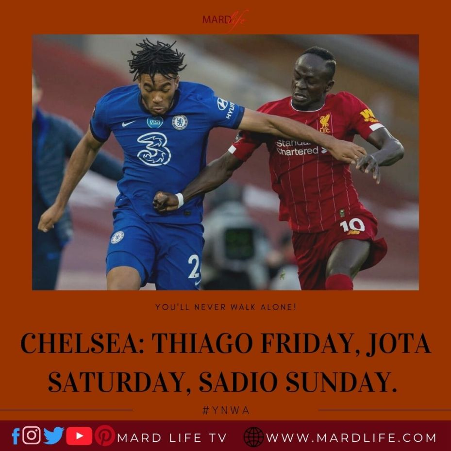 Chelsea: Thiago Friday, Jota Saturday, Sadio Sunday – YNWA