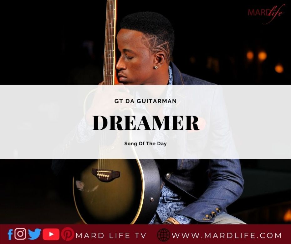 GT Da Guitarman – Dreamer (Song Of The Day)