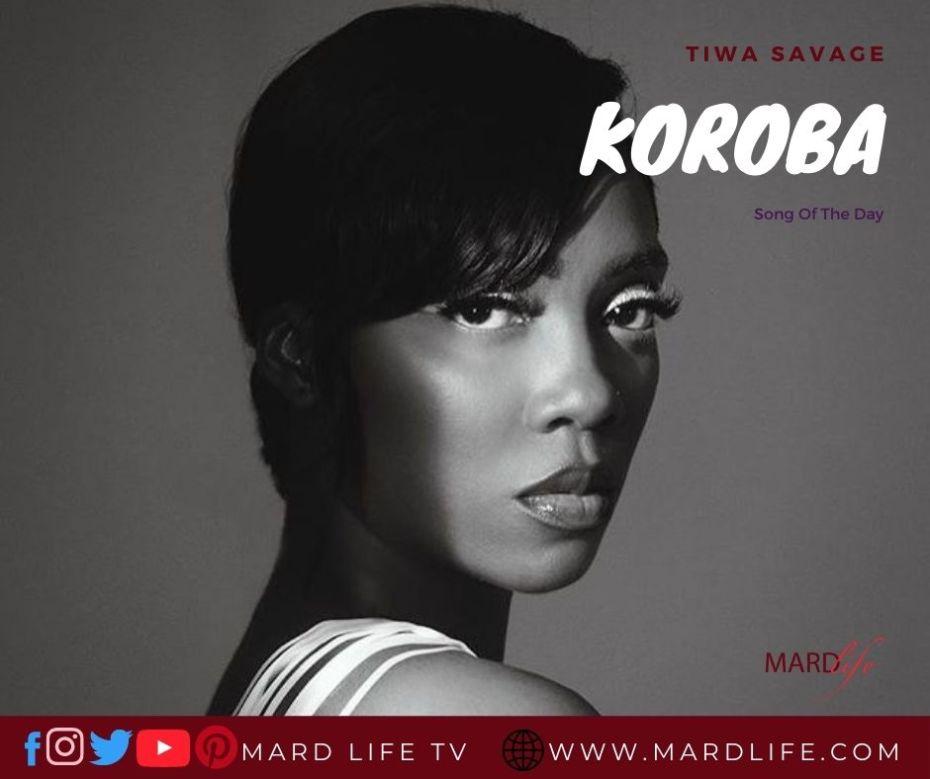 Koroba – Tiwa Savage (Song Of The Day)