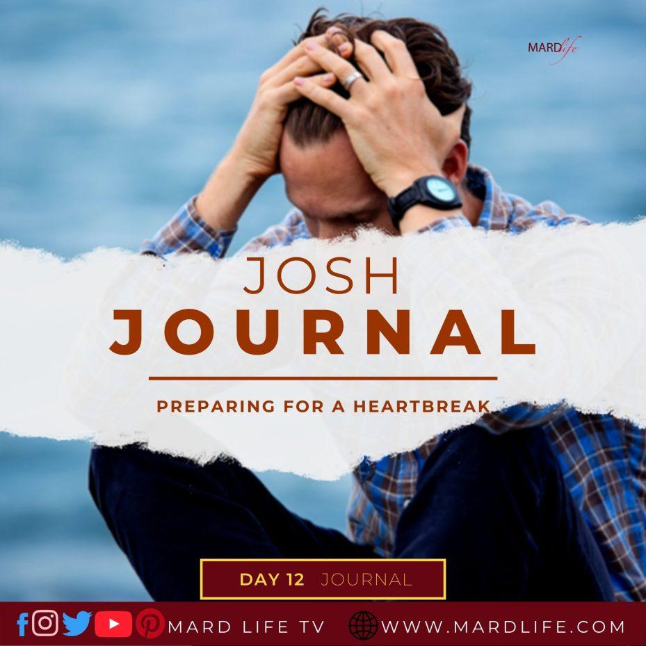 Preparing For A Heartbreak – Josh Journal