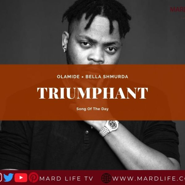Triumphant - Olamide × Bella Shmurda (Song Of The Day)