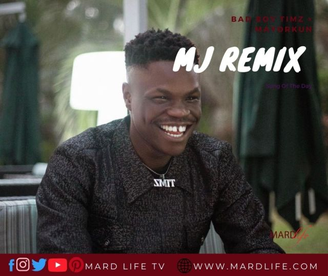 MJ Remix – Bad Boy Timz × Mayorkun (Song Of The Day)