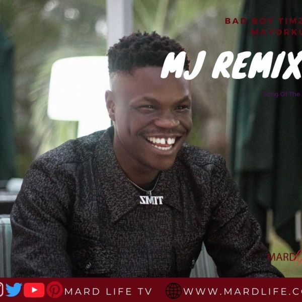 MJ Remix - Bad Boy Timz × Mayorkun (Song Of The Day)