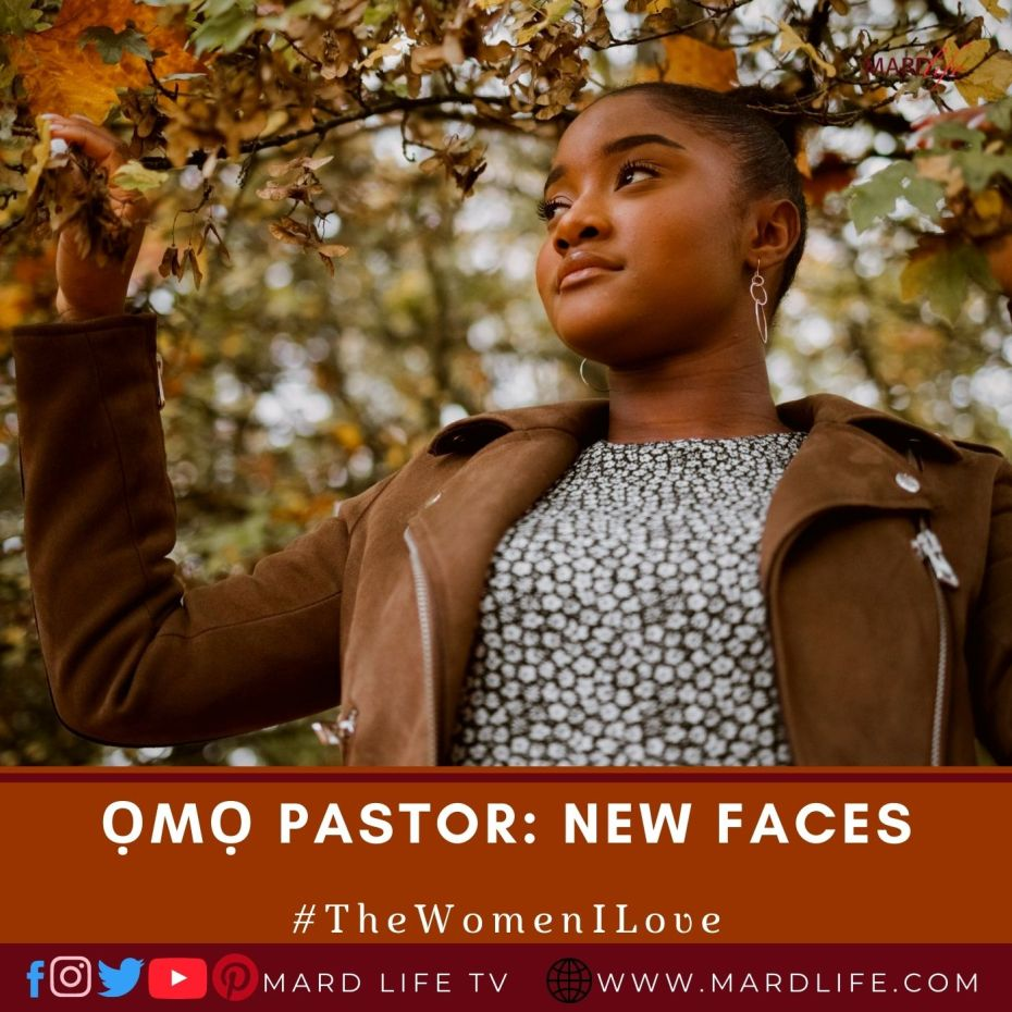 Ọmọ Pastor: New Faces (The Women I Love)