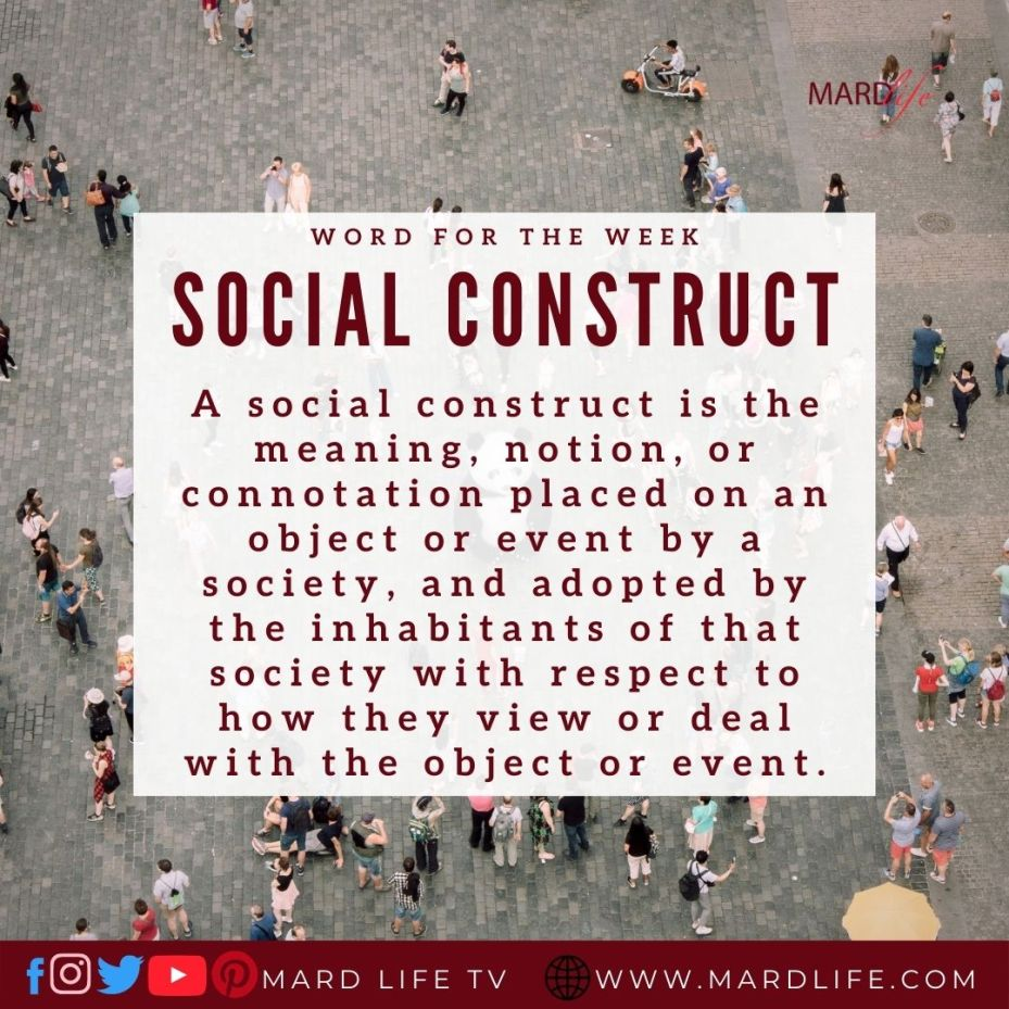 Social Construct (Word For The Week)