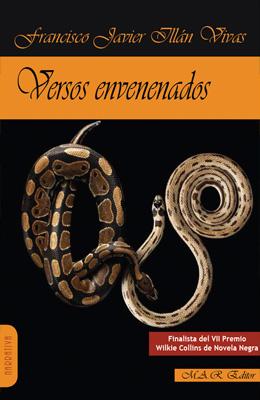 VERSOS ENVENENADOS. Francisco Javier Illán Vivas