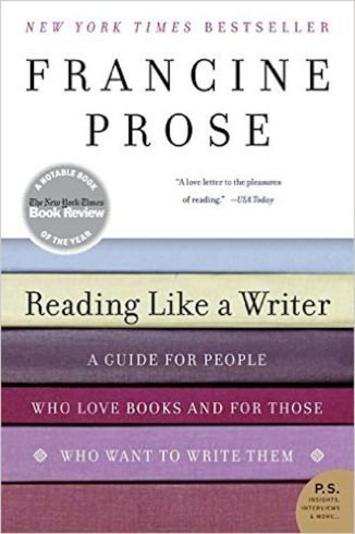 Reading Like a Wrier by Francine Prose