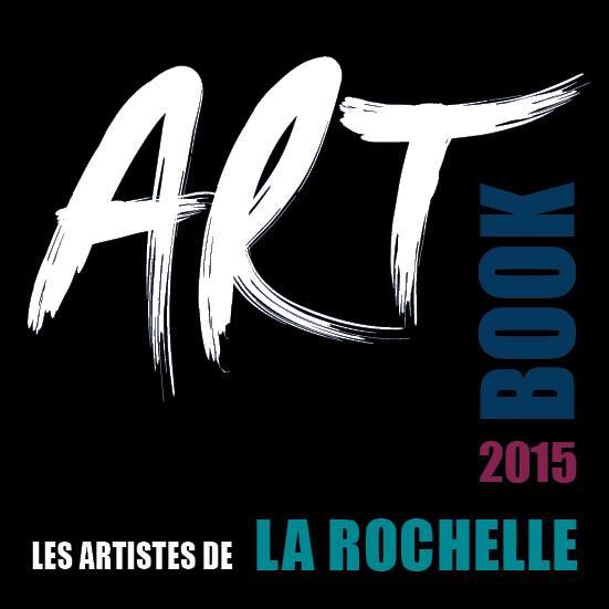 ArtBook 2015 Les artistes de La Rochelle