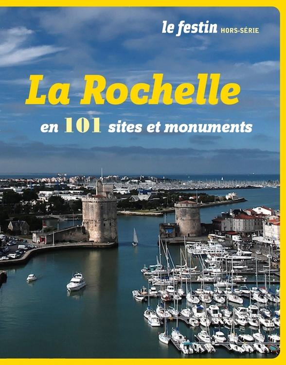 Mois de l'architecture et du cadre de vie en Charente Maritime La Rochelle en 101 sites et monuments