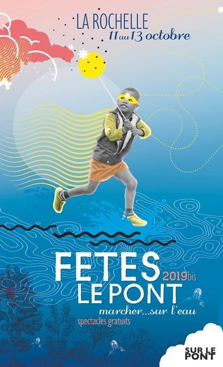 Fêtes le Pont - La Rochelle du 11 au 13 octobre 2019