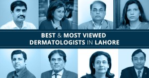 7 Best & Most Reviewed Dermatologists in Lahore