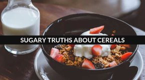 The Surprising Sugary Truth about Kid's Cereals
