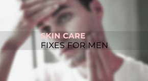 10 Easy Skin Care Fixes for Men