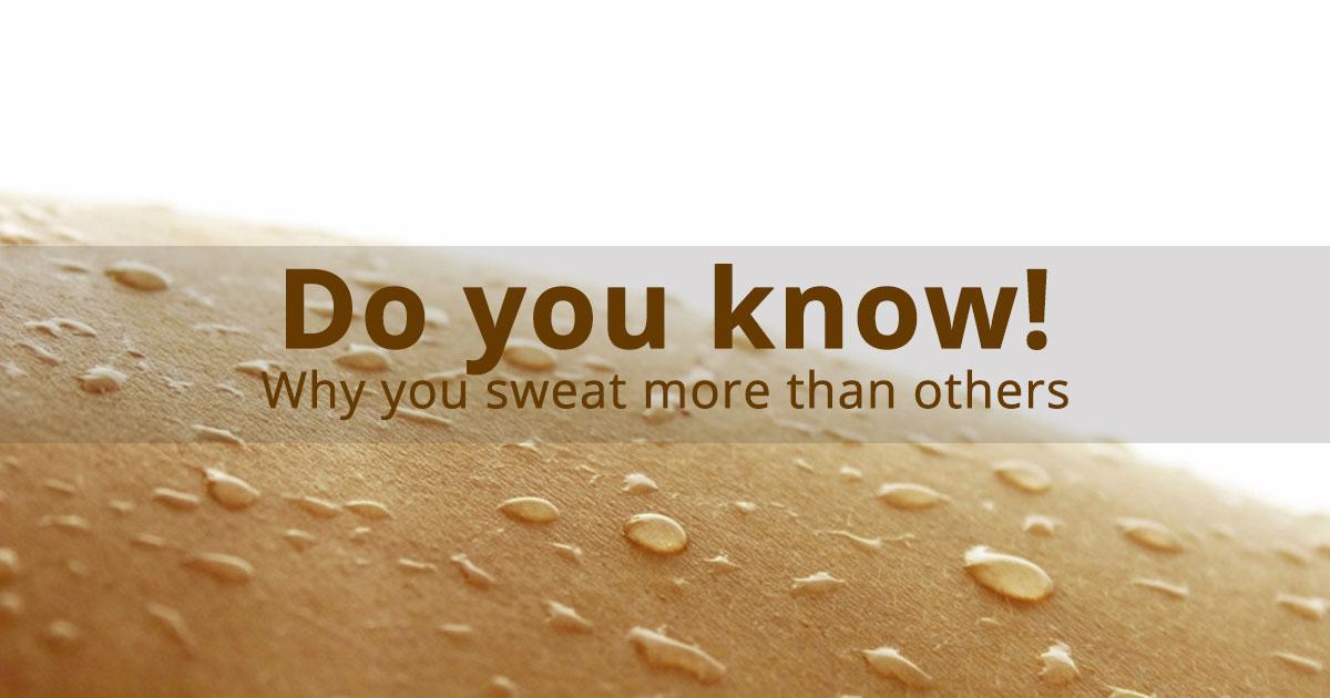 12 Reasons Behind Excessive Sweating
