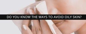 Treat oily skin
