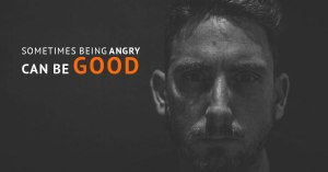 being angry can be good - marham