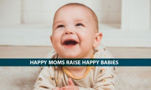 6 Ways That Can Help You Raise a Happy Baby