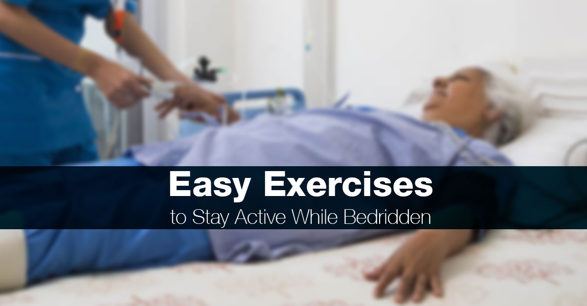 17 Easy Exercises to Stay Active While Bedridden
