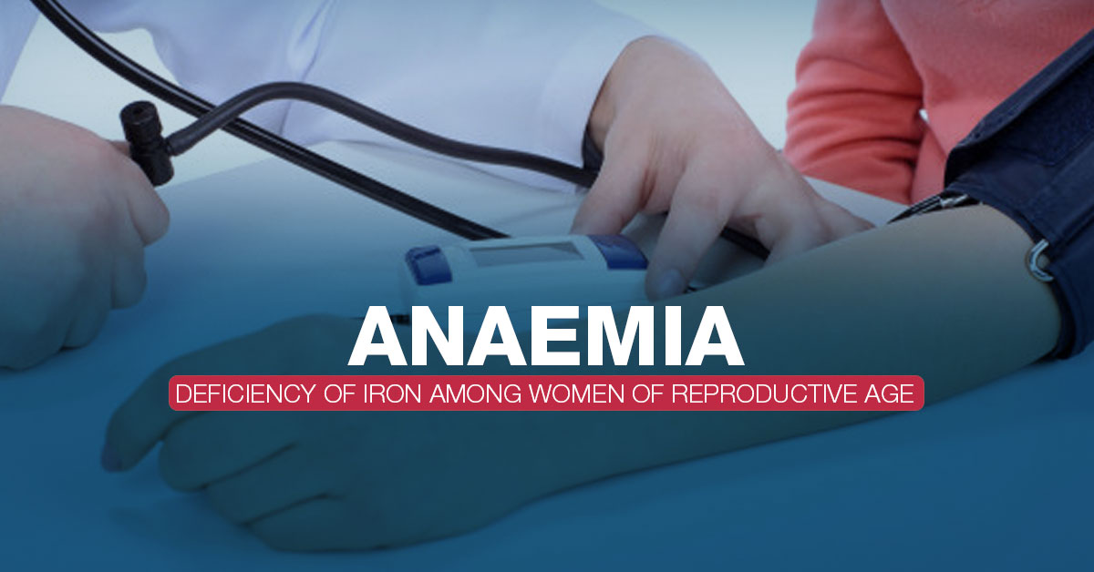 Anaemia in Reproductive Women