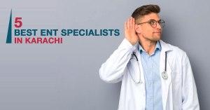 Best ENT Specialists in Karachi
