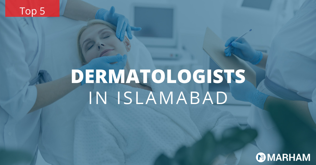 Top 5 Dermatologists in islamabad