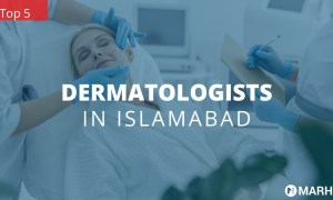 Top 5 Dermatologists In Islamabad You Should Know!