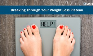 Breaking Through Your Weight Loss Plateau