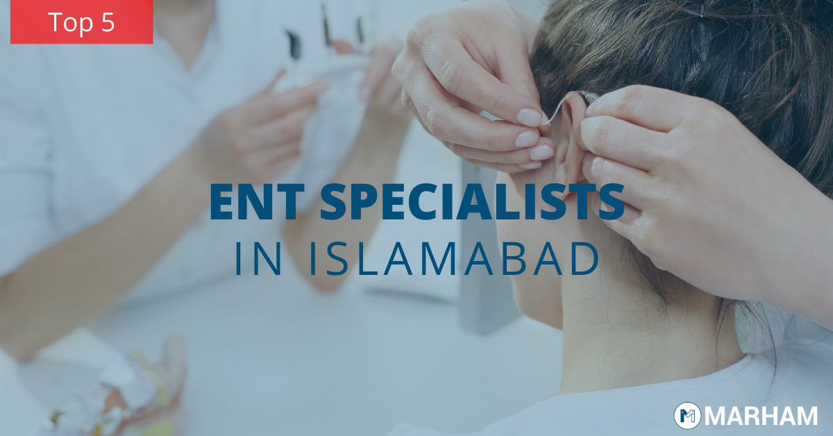 Top 5 ENT specialists in Islamabad