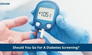 Who Should Go Through Diabetes Screening?