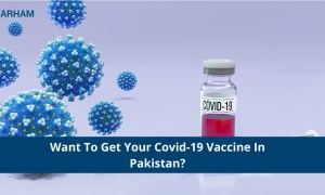 Want to Get The Covid-19 Vaccine In Pakistan?