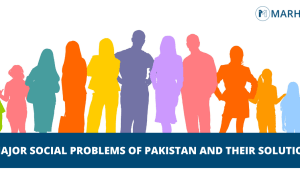 6 Major Social Problems of Pakistan and Their Solutions