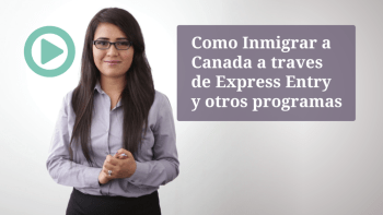 Como Inmigrar a Canada a traves de Express Entry