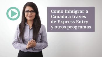 Como Inmigrar a Canada a traves de Express Entry