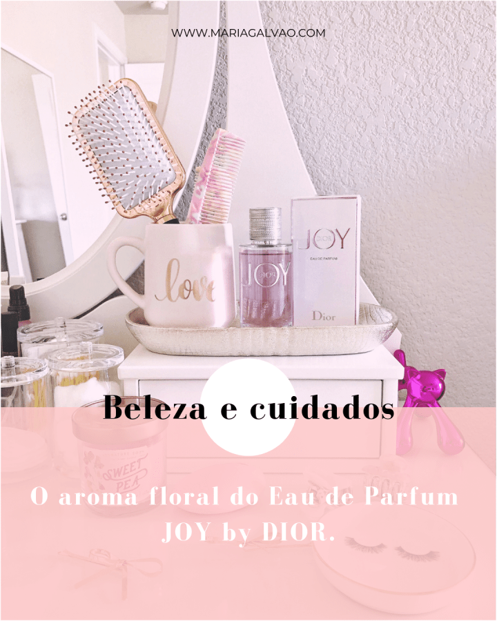 O aroma floral do Eau de Parfum Joy by Dior_Pinterest
