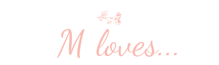 M loves - Home & Lifestyle Blog