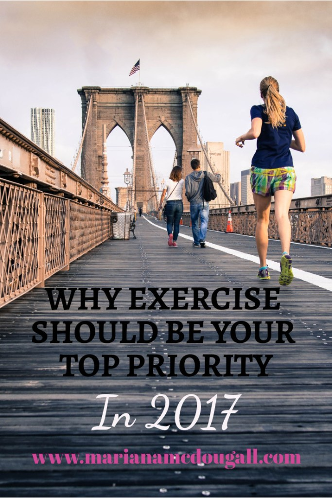 why exercise should be your top priority in 2017; www.marianamcdougall.com, Photo by Curtis MacNewton on Unsplash