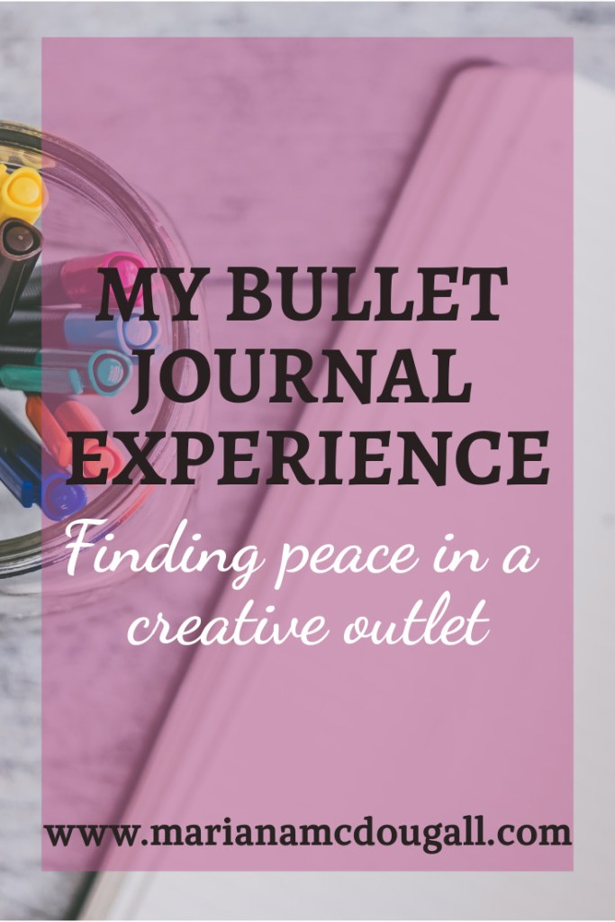 My bullet journal experience: finding peace in a creative outlet, www.marianamcdougall.com