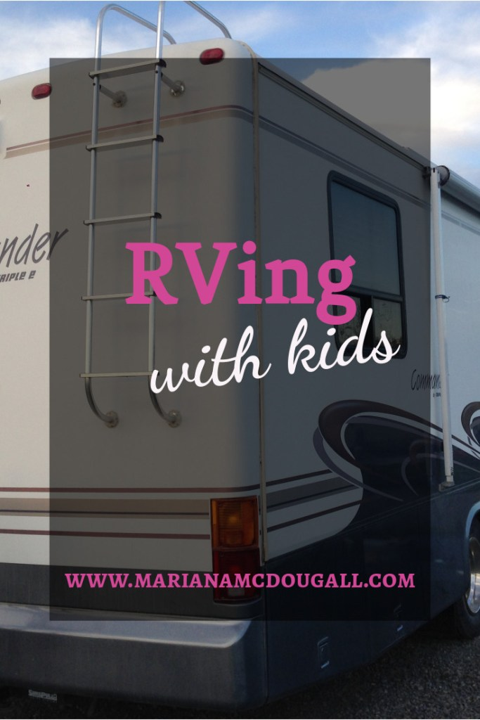 Rving with kids on www.marianamcdougall.com