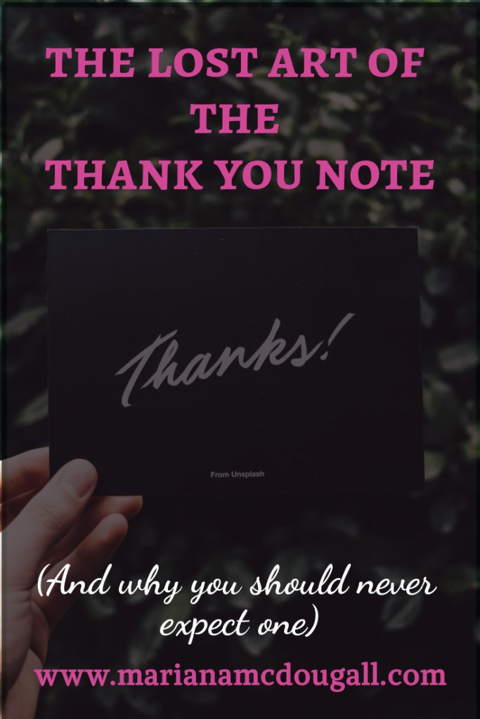 "the lost art of the thank you note (and why you should never expect one), www.marianamcdugall.com, photo of ""thanks!"" card, Photo by Manuel Cosentino on Unsplash"