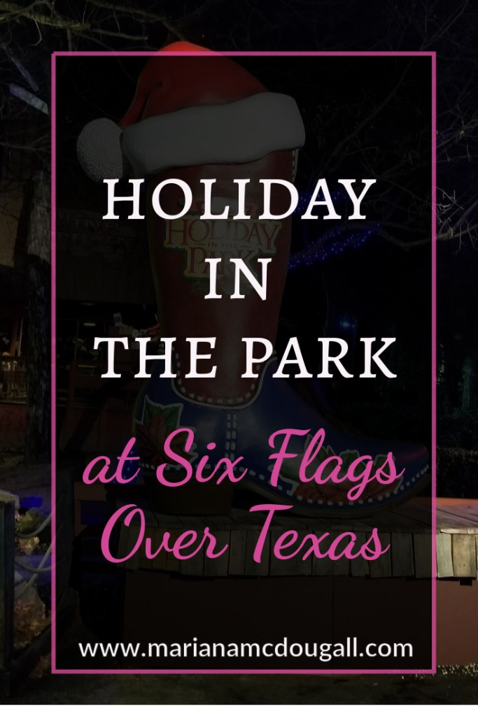 Holiday in the Park at Six Flags Over Texas, www.marianamcdougall.com, picture of giant cowboy boot wearing a Christmas hat in the background.