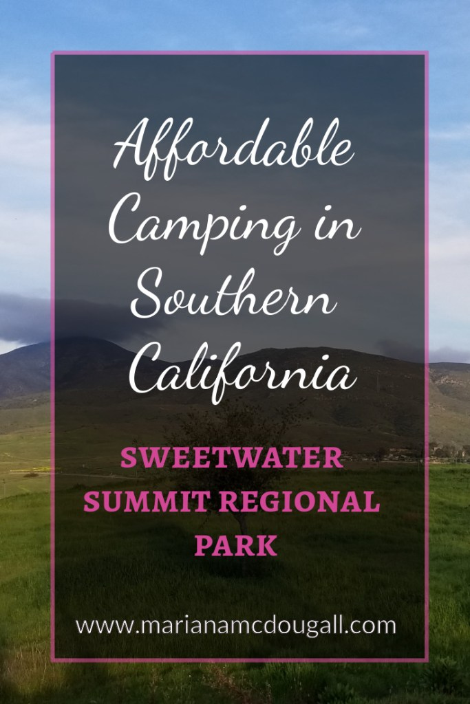 Affordable Camping in Southern California: Sweetwater Summit Regional Park, www.marianamcdougall.com.