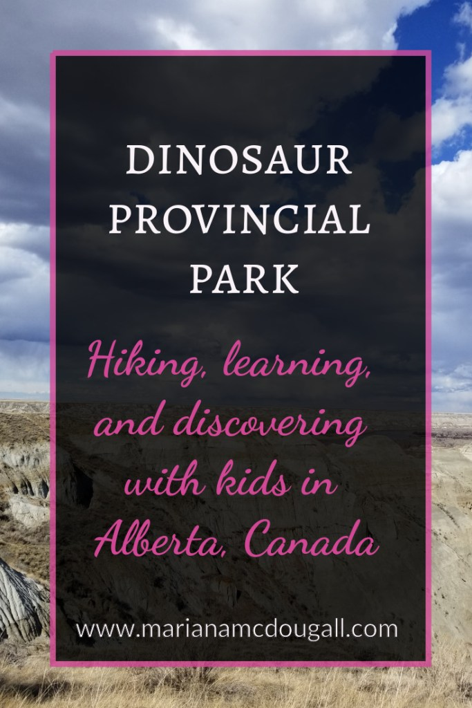 Dinosaur Provincial Park: Hiking, Learning, and Discovering with Kids in Alberta, Canada, www.marianamcdougall.com. Photo of a lookout at Dinosaur PP