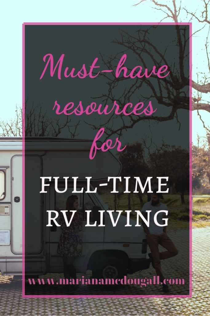 Must-have resources for full-time RV Living on www.marianamcdougall.com. Background photo by Rota Alternativa on Unsplash shows a couple in front of an RV in a field. A tree is to the right.