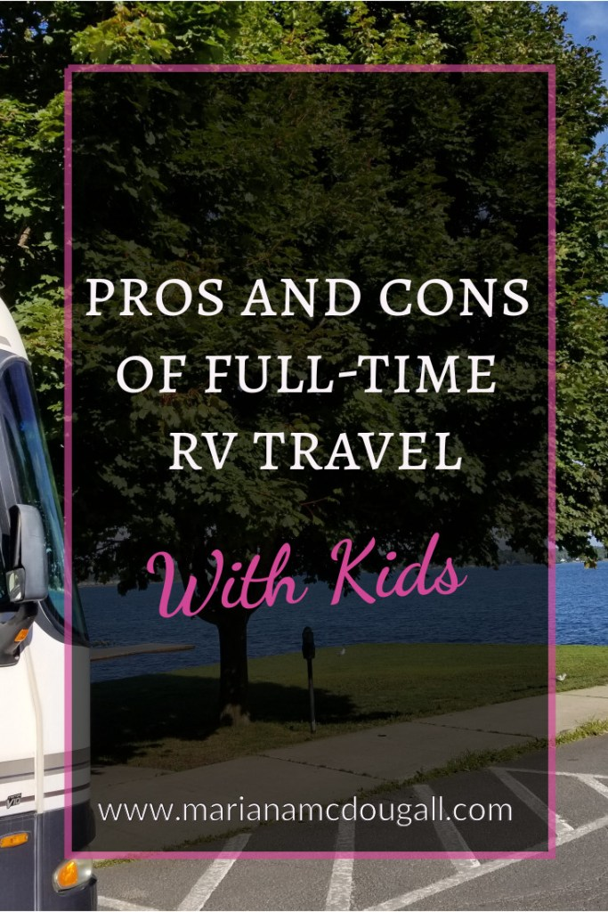 Pros and cons of full-time RV travel with kids, www.marianamcdougall.com