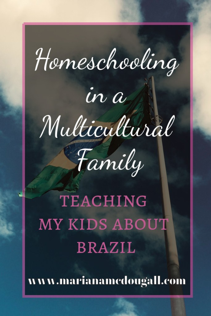 Homeschooling in a Multicultural family: teaching my kids about Brazil, www.marianamcdougall.com. Background Photo by Larissa Anjos on Unsplash