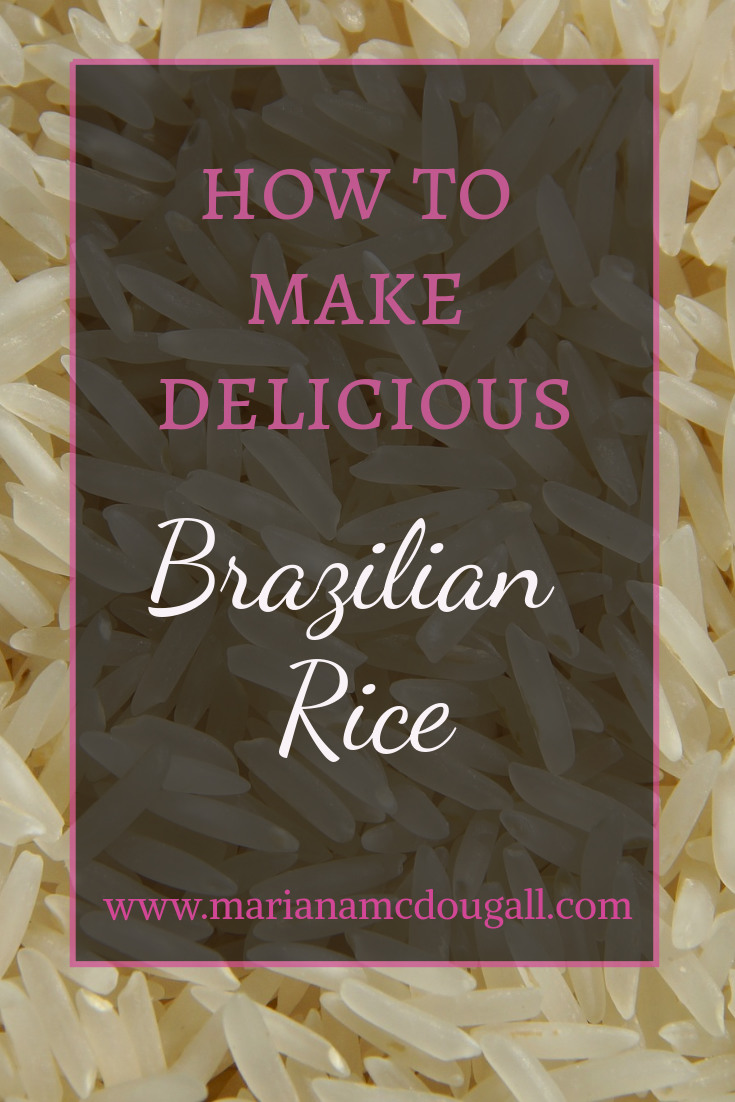 How to make delicious Brazilian Rice on www.marianamcdougall.com. Background photo shows raw long-grain white rice.