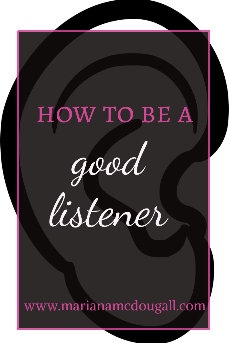 How to be a good listener, www.marianamcdougall.com. Background graphic is a cartoon ear. Graphic by Open-Clipart Vectors on Pixabay
